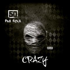 Crazy (feat. PnB Rock) album art