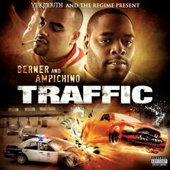 Traffic (Yukmouth and The Regime Present)