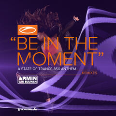 Be In The Moment (ASOT 850 Anthem) album art