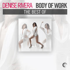 Body of Work - The Best of Denise Rivera