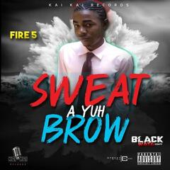 Sweat A Yuh Brow