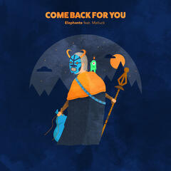 Come Back For You