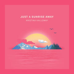 Just a Sunrise Away album art