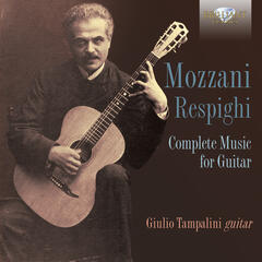 Mozzani - Respighi: Complete Music for Guitar