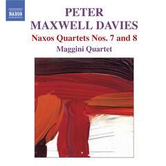 Maxwell Davies, P.: Naxos Quartets Nos. 7 and 8