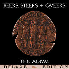 Beers, Steers + Queers (Deluxe Edition)