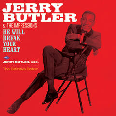 He Will Break Your Heart + Jerry Butler, Esq. (Bonus Track Version)