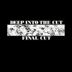 Deep Into the Cut