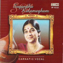 Carnatic Vocal - Sugandha Kalamegham