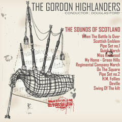 The Sounds of Scotland - The Gordon Highlanders