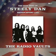 Radio Vaults: The Very Best of Steely Dan Broadcasting Live, Vol. 1