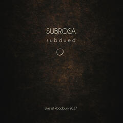 Subdued. (Live at Roadburn, 2017) album art