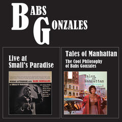 Tales of Manhattan: The Cool Philosophy of Babs Gonzales + Live at Small's Paradise (Bonus Track Version)