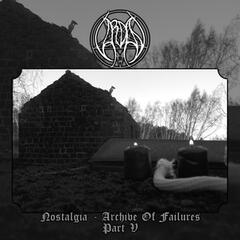 Nostalgia - Archive of Failures, Pt. 5