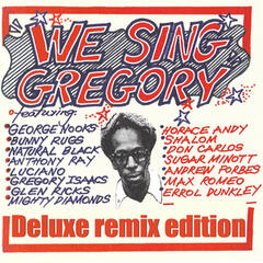 We Sing Gregory (Deluxe Remix Edition)