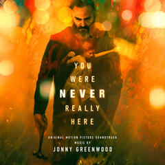 You Were Never Really Here (Original Motion Picture Soundtrack) album art