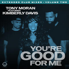 You're Good for Me - Extended Club Mixes, Vol. 2