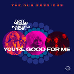 You're Good for Me - Dub Sessions