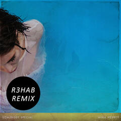 Somebody Special (R3hab Remix) album art