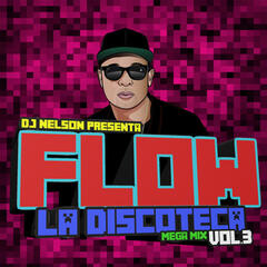 Flow la Discoteca Mega Mix, Vol.3