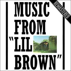 "Music From ""Lil Brown"" - Remastered album art"