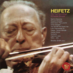 The Final Recordings & Popular Encores - Heifetz Remastered