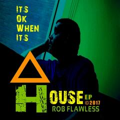 It's Ok When It's House EP