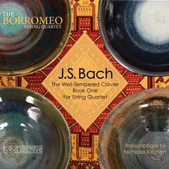 J. S. Bach The Well-Tempered Clavier Book One for String Quartet (arr. Kitchen)