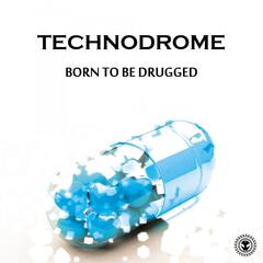 Born To Be Drugged album art