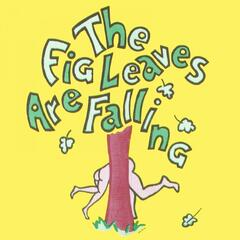 The Fig Leaves Are Falling - Broadway Musical