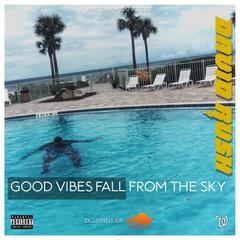 Good Vibes Fall From The Sky album art