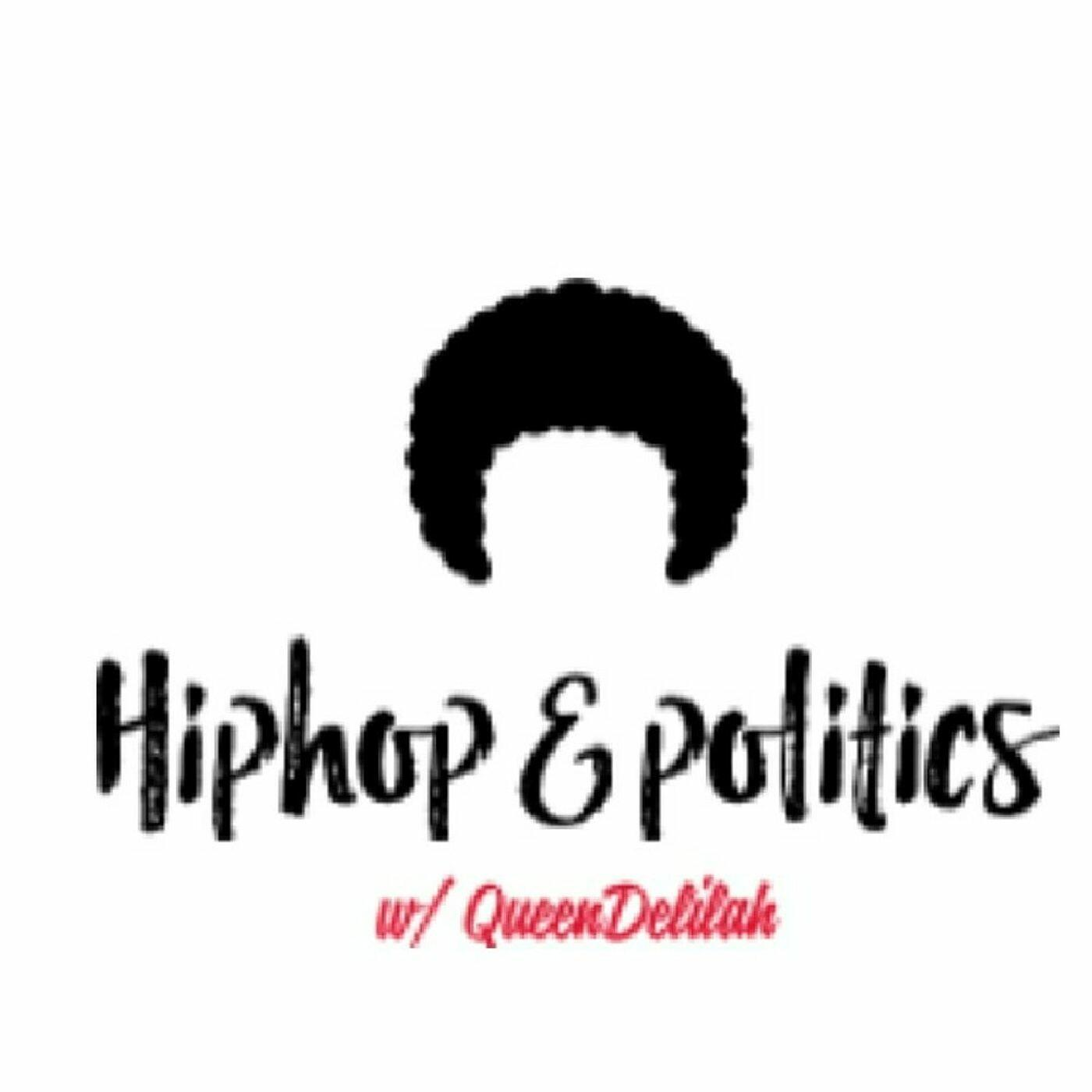 Listen to COME GET YOU SUM! PT2 | HipHop & Politics w/ QueenDelilah | Podcasts