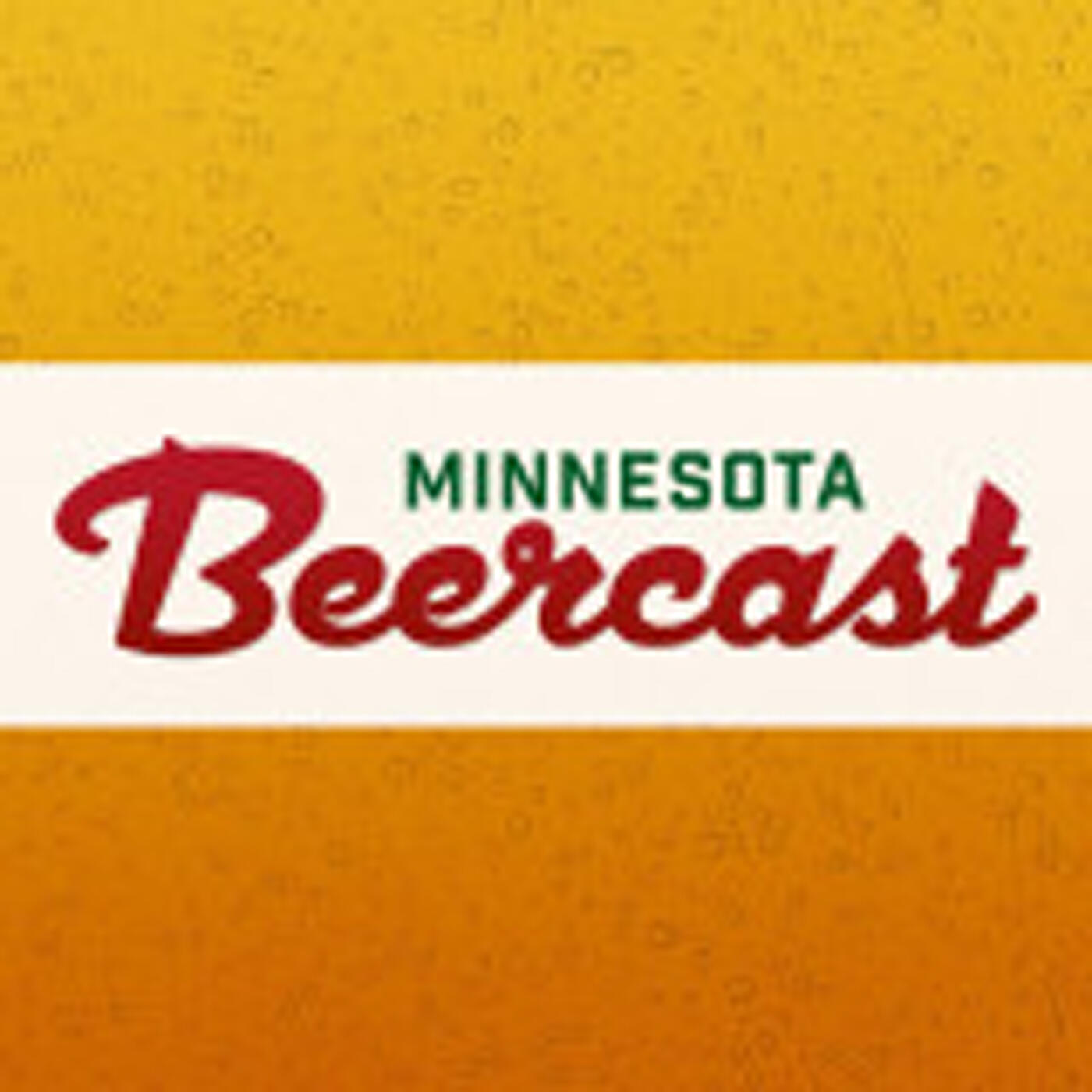 Listen to Northern Lights Preview, Steel Toe & Fair State! | The Minnesota BeerCast | Podcasts