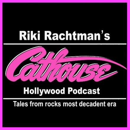 Listen Free to Riki Rachtman's Cathouse Hollywood Podcast on iHeartRadio Podcasts | iHeartRadio